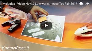Multiplex - Video Novità Spielwarenmesse Toy Fair 2017